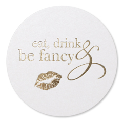 Eat, Drink and Be Fancy